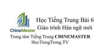 Học Tiếng Trung online Bài 6 Tôi học Tiếng Trung