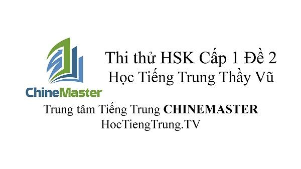 Đề thi HSK Cấp 1 Đề 2 Tài liệu HSK