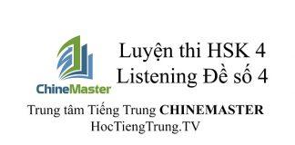 Tiếng Trung HSK 4 Listening Đề số 4 - Luyện thi HSK online