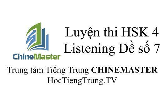 Tiếng Trung HSK 4 Listening Đề số 7 - Luyện thi HSK online