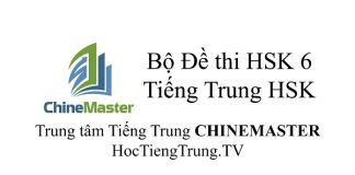 Tổng hợp Bộ Đề thi HSK 6, Luyện thi Tiếng Trung HSK 1, Lịch thi HSK, Địa điểm thi HSK tại Việt Nam, Tra Điểm thi HSK ở đâu? Xem Kết quả thi HSK ở đâu? Đăng ký tham gia Kỳ thi HSK ở đâu tại Hà Nội và TP HCM? Chinese Test HSK là gì? Web Luyện thi HSK online, Bộ Đề Luyện thi HSK online có Đáp án