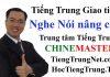 Khóa học tiếng Trung Nghe Nói cấp tốc nâng cao tại Hà Nội, Học tiếng Trung giao tiếp ở Hà Nội