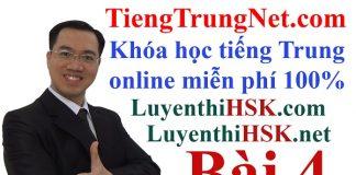 Học tiếng Trung online miễn phí Bài 4 Khóa học tiếng Trung online miễn phí, Tự học tiếng Trung online free, Học tiếng Trung online cho người mới bắt đầu học tiếng Trung Quốc